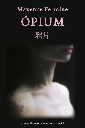 Ópium - Fermine Maxence