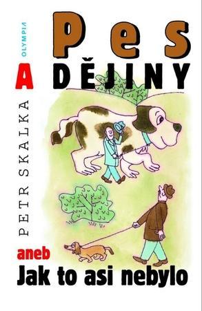 Pes a dějiny - Skalka Petr