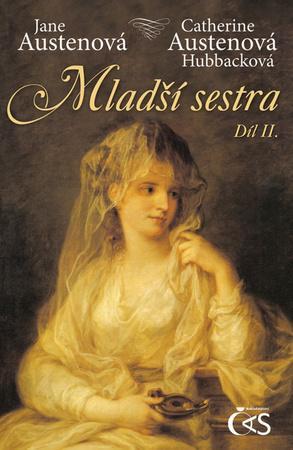 Mladší sestra Díl II. - Austenová Jane, Austenová Hubbacková Catherine Anne