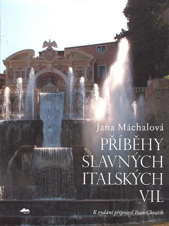 Příběhy slavných italských vil - Machalová Jana
