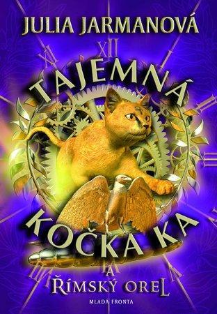 Tajemná kočka Ka a římský orel - Jarmanová Julia