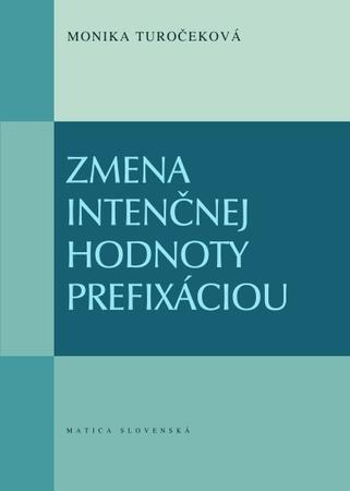 Zmena intenčnej hodnoty prefixáciou - Turočeková Monika