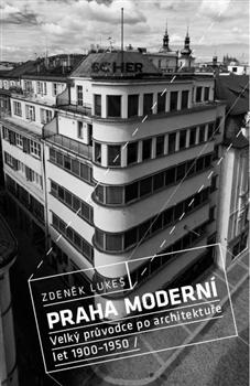 Praha moderní - Lukeš Zdeněk