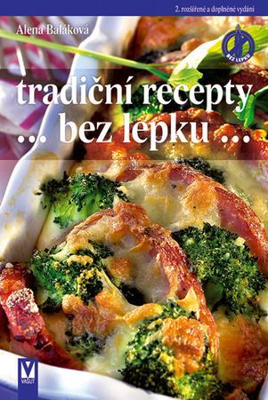 Tradiční recepty bez lepku - Baláková Alena