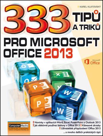 333 tipů a triků pro MS Office 2013 - Klatovský Karel