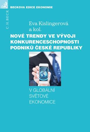 Nové trendy ve vývoji konkurenceschopnosti podniků České republiky - Kislingerová Eva