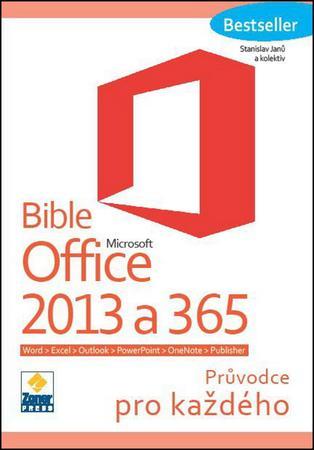 Bible Microsoft Office 2013 a 365 - Janů Stanislav