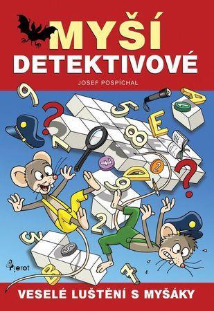 Myší detektivové - Pospíchal Josef