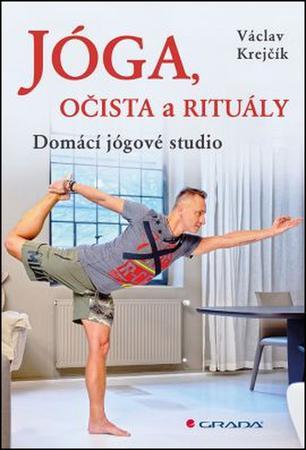 Jóga, očista a rituály - Krejčík Václav