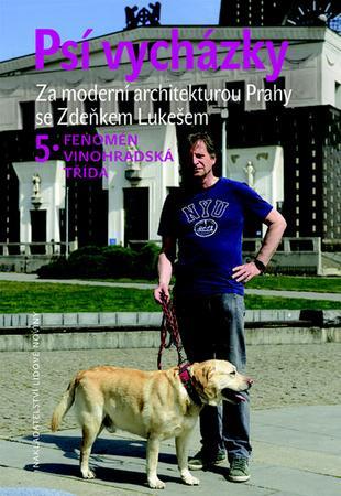 Psí vycházky 5 Fenomén Vinohradská třída - Lukeš Zdeněk