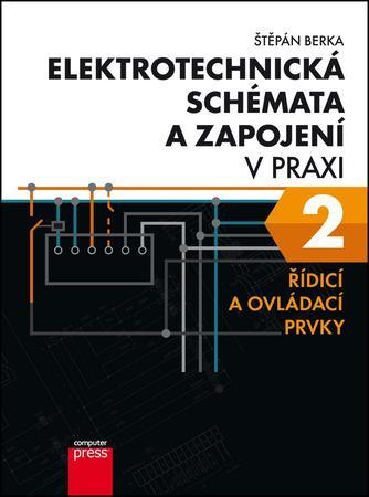 Elektrotechnická schémata a zapojení v praxi 2 - Berka Štěpán
