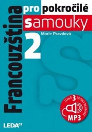 Francouzština pro pokročilé samouky 2.díl+1MP3 - Pravdová Marie