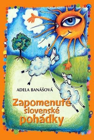 Zapomenuté slovenské pohádky - Banášová Adéla