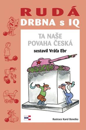 Rudá drbna s IQ Ta naše povaha česká - Ebr Vráťa