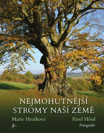 Nejmohutnější stromy naší země - Hrušková Marie