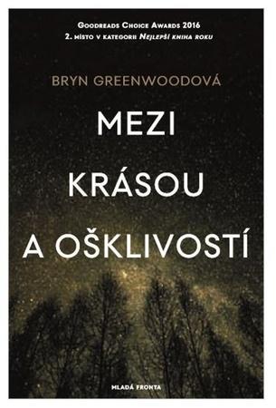 Mezi krásou a ošklivostí - Greenwoodová Bryn