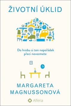 Životní úklid - Magnusson Margareta