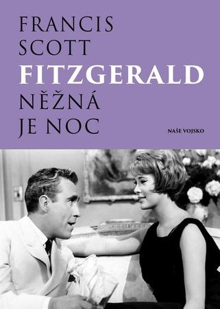 Něžná je noc - Fitzgerald Francis Scott