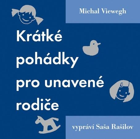 Krátké pohádky pro unavené rodiče - Viewegh Michal