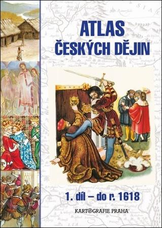 Atlas českých dějin 1. díl do roku 1618 - Semotanová Eva