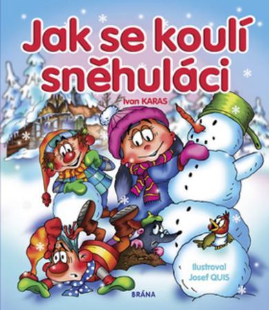 Jak se koulí sněhuláci - Karas Ivan