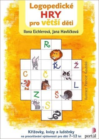 Logopedické hry pro větší děti - Havlíčková Jana, Eichlerová Ilona