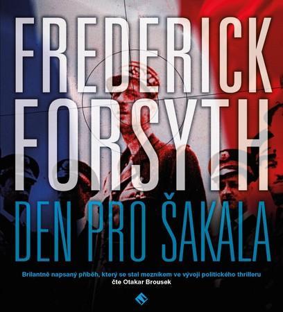 Den pro šakala (Frederick Forsyth) MP3 - Forsyth Frederick