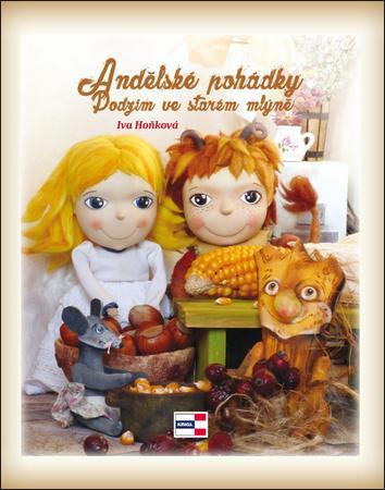 Andělské pohádky, Podzim ve starém mlýně - Hoňková Iva