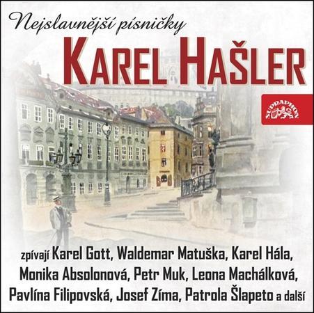 Karel Hašler Nejslavnější písničky