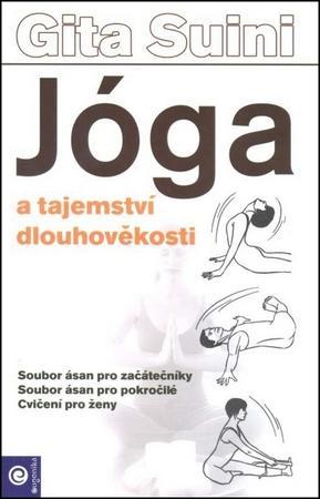 Jóga a tajemství dlouhověkosti - Suini Gita