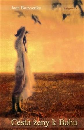 Cesta ženy k Bohu - Borysenko Joan