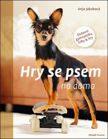Hry se psem na doma - Jakobová Anja