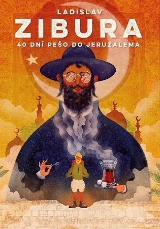 40 dní pěšky do Jeruzaléma - Zibura Ladislav