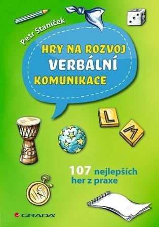 Hry na rozvoj verbální komunikace - Staníček Petr
