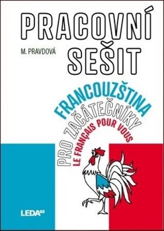 Francouzština pro začátečníky pracovní sešit - Pravdová Marie