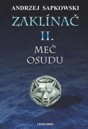 Zaklínač II. Meč osudu - Sapkowski Andrzej