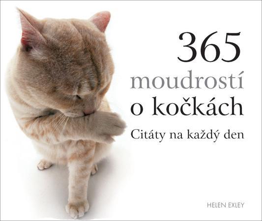 365 moudrostí o kočkách - Exley Helen
