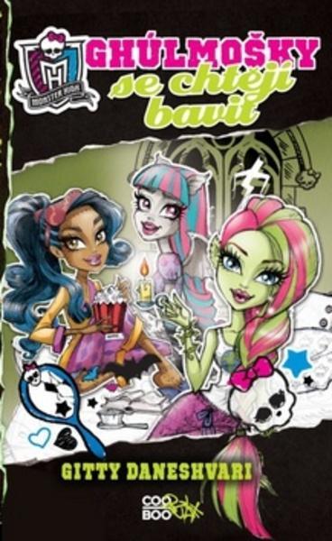 Monster High Ghúlmošky se chtějí bavit