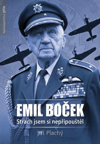 Emil Boček Strach jsem si nepřipouštěl