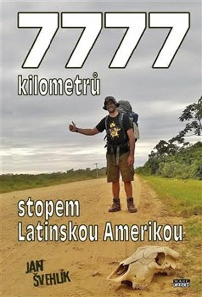 Levně 7777 kilometrů stopem latinskou Amerikou