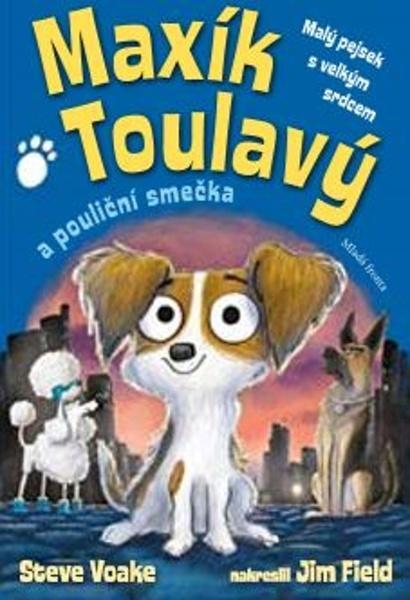 Maxík Toulavý a pouliční smečka